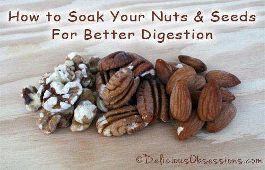 Soaking Your Nuts and Seeds For Better Digestion