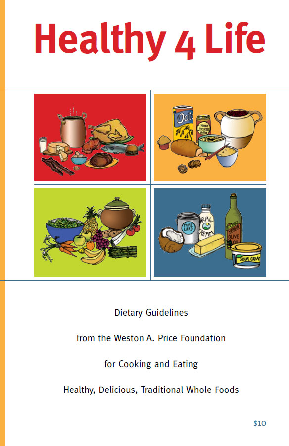 Healthy 4 Life Booklet from the Weston A. Price Foundation
