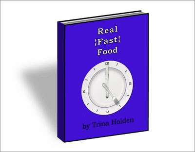 Real Food Fast by Trina Holden