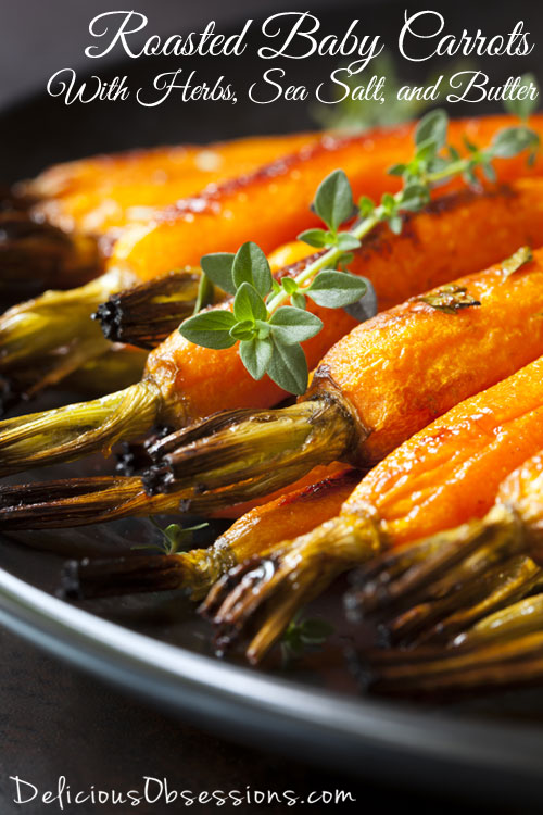 Roasted Baby Carrots With Herbs, Sea Salt, and Butter (gluten free w/dairy free and autoimmune options)