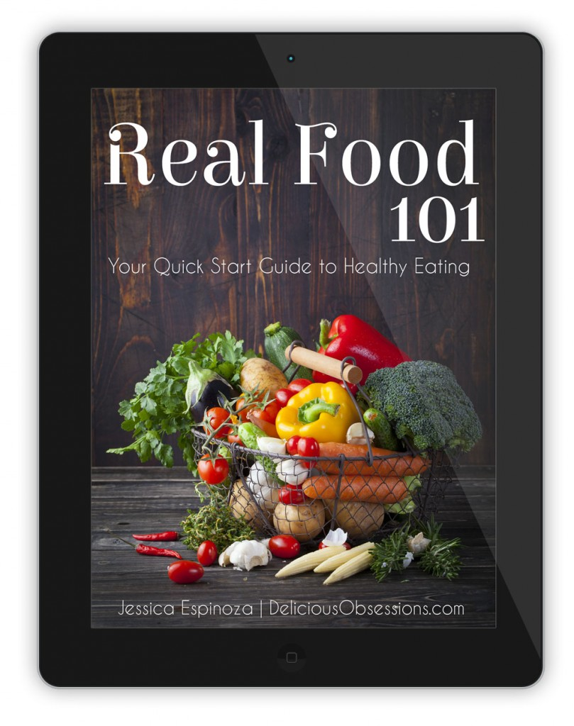 Free eBook :: Real Food 101: Your Quick Start Guide to Healthy Eating // deliciousobsessions.com