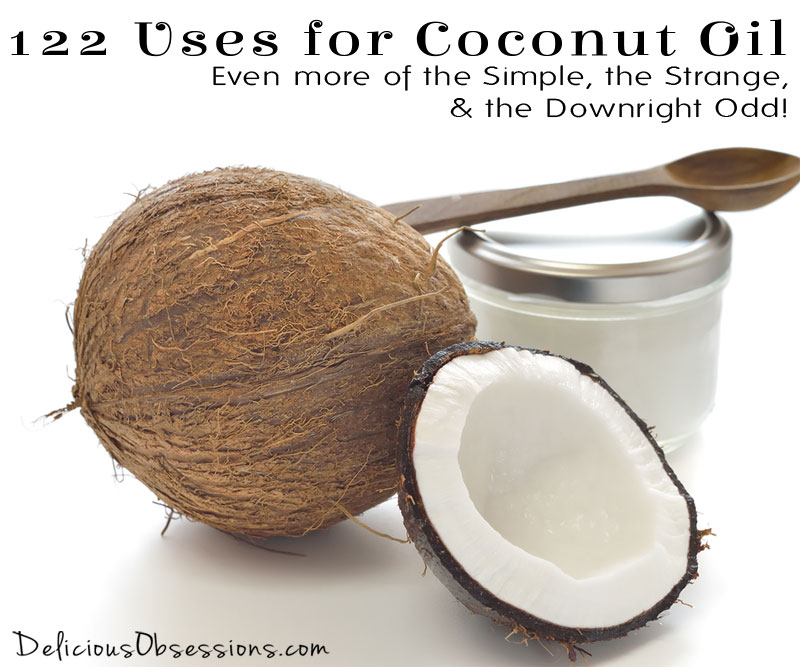 122 Uses for Coconut Oil – Even More of the Simple, the Strange, and the Downright Odd