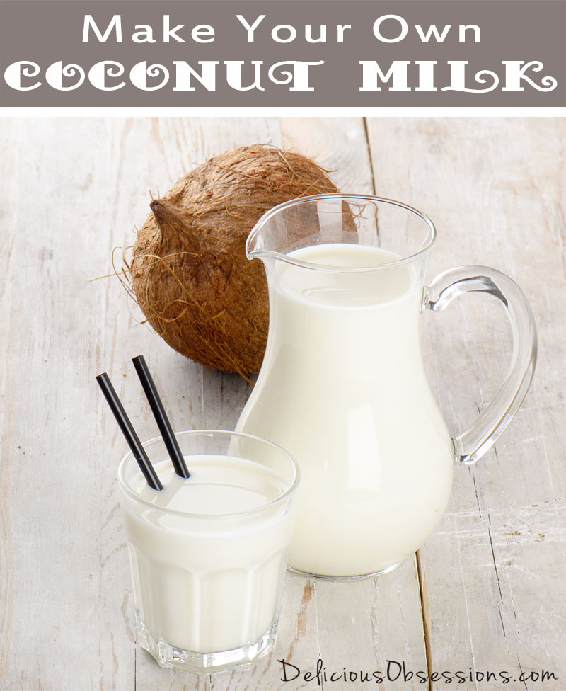 How to Make Your Own Coconut Milk // deliciousobsessions.com #dairyfree #coconutmilk