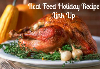Real Food Holiday Recipe Link Up