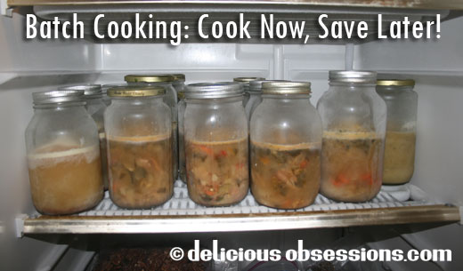 Batch Cooking: Cook Now, Save Later | www.deliciousobsessions.com