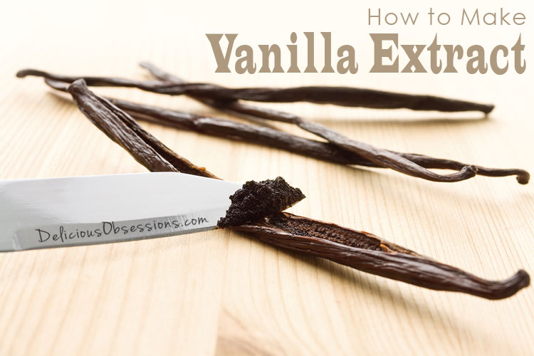 How to Make Your Own Homemade Vanilla Extract // deliciousobsessions.com #DIY #realfood #vanilla #baking