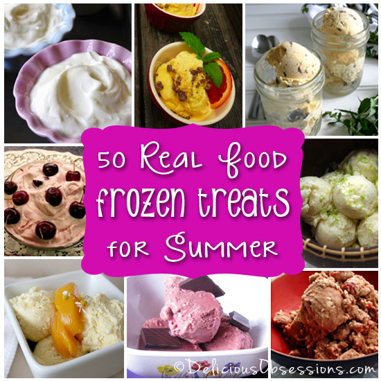 50 Delicious Real Food Frozen Treats for Summer
