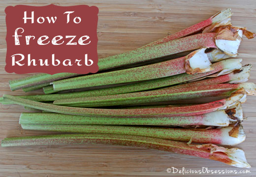 How to Freeze Rhubarb (and some tasty recipe ideas) | deliciousobsessions.com