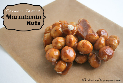 Caramel Glazed Candied Macadamia Nuts Recipe | deliciousobsessions.com