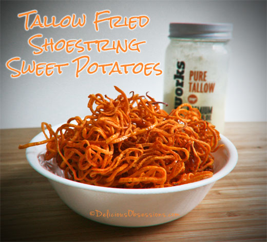 Tallow Fried Shoestring Sweet Potatoes and Healthy Fats Review | deliciousobsessions.com