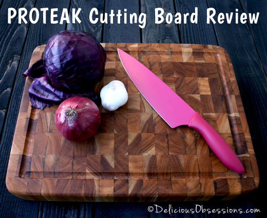 Proteak Wooden Cutting Board Review AND Giveaway (ARV $80; Ends 10/26) | deliciousobsessions.com