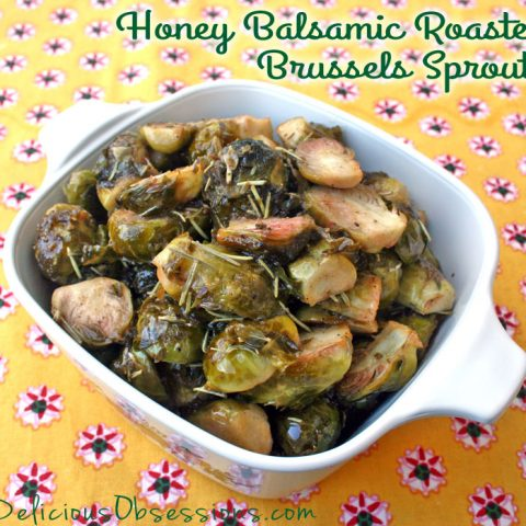 Honey Balsamic Roasted Brussels Sprouts // deliciousobsessions.com