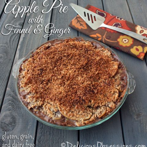Deep Dish Apple Pie with Fennel and Ginger (gluten, grain, and dairy free)