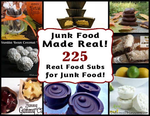 Junk Food Made Real: 225 Real Food Recipes to Replace Your Favorite Junk Foods