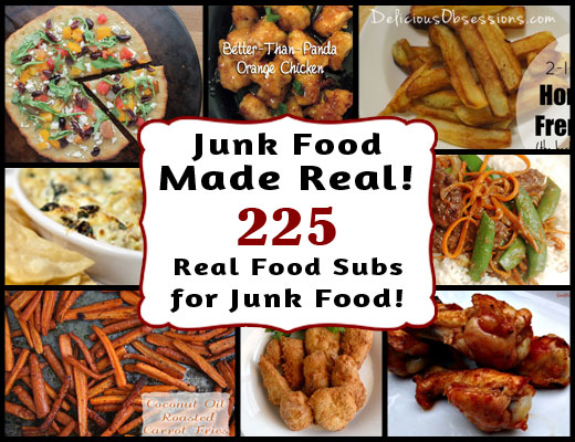 Real food recipes to replace your favorite junk foods junk food made real 225 real food recipes to replace your favorite junk foods forumfinder Image collections