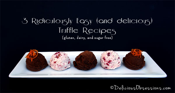 3 Ridiculously Easy (and Delicious) Truffle Recipes – dairy and sugar free