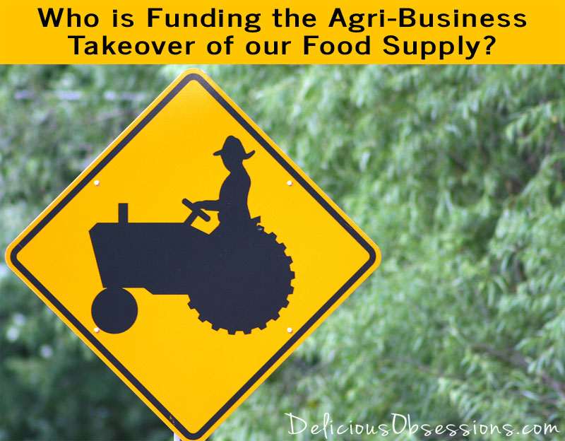 YOU, the Taxpayer, are Funding the Agri-Business Takeover of our Food Supply