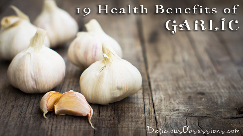 19 Health Benefits of Garlic