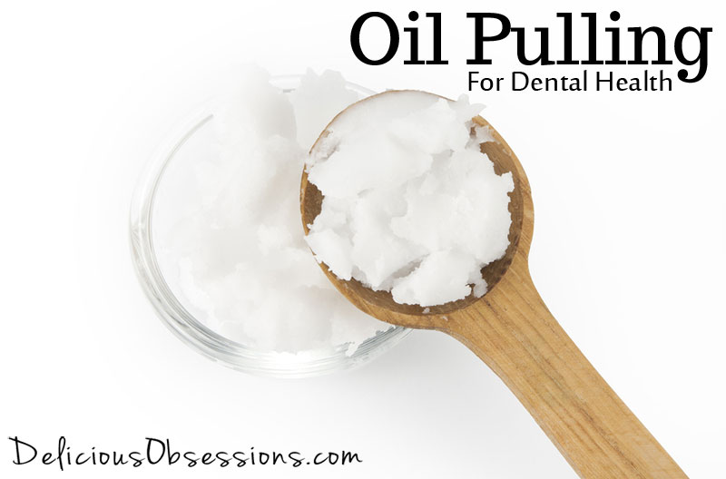 Oil Pulling for Dental Health (Using Coconut Oil)