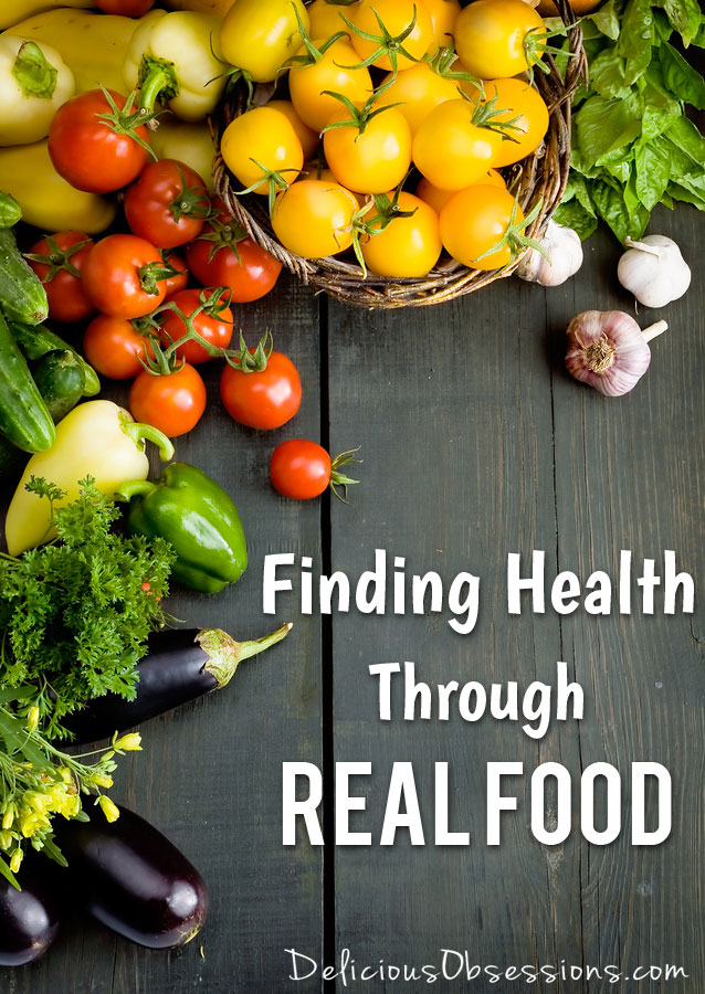 Finding Health Through Real Food // deliciousobsessions.com #realfood #jerf #health
