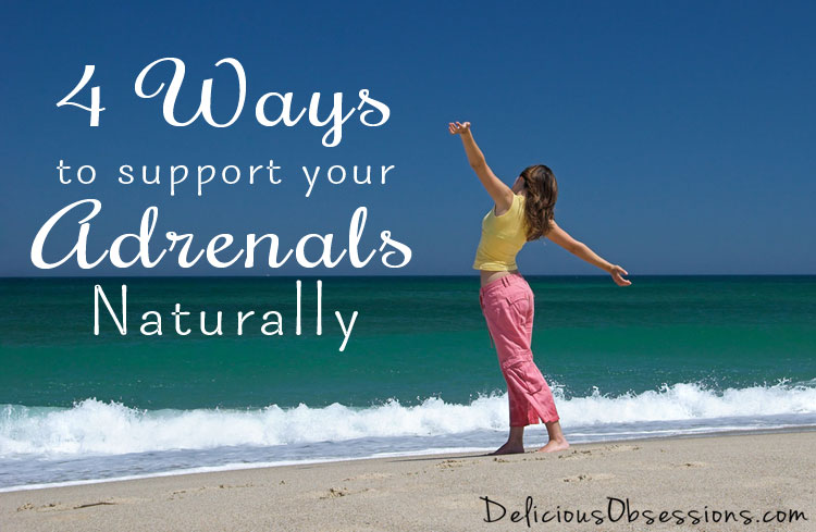 4 Ways To Support Your Adrenals Naturally