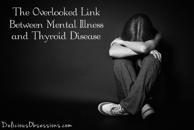 The Overlooked Link Between Mental Illness and Thyroid Disease