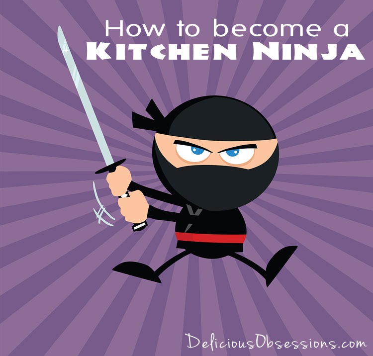 how to become a kitchen ninja
