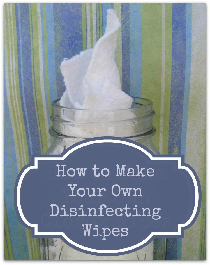 Greener Homemade Disinfecting Wipes Without The Harmful Chemicals