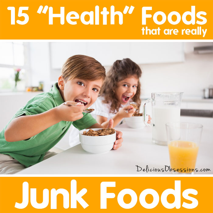 """15 """"Health Foods"""" That Are Really Junk Foods"""