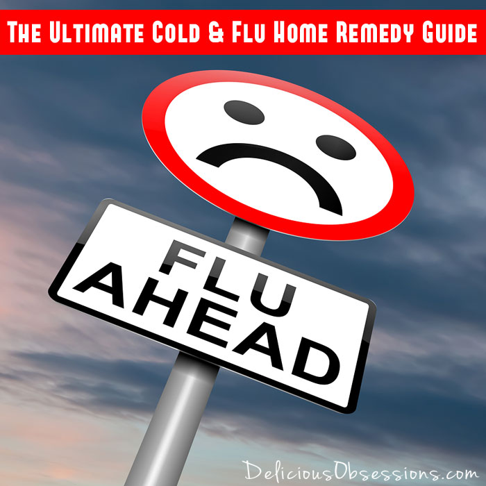 Reader's Choice: The Ultimate #Cold & #Flu Home #Remedy Guide // deliciousobsessions.com