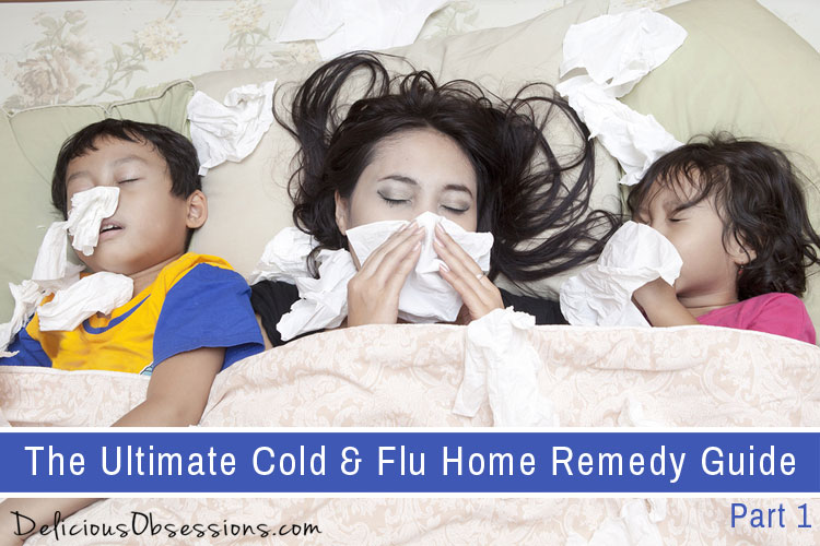 Readers' Choice: The Ultimate Cold & Flu Home Remedy Guide, Part 1