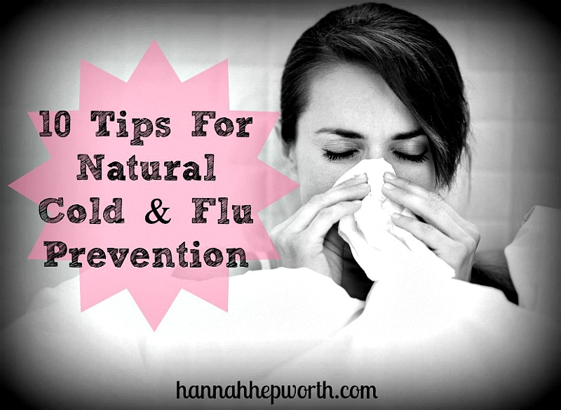 10 Tips For Natural Cold and Flu Prevention // deliciousobsessions.com