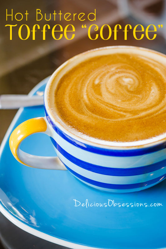 """Hot Buttered Toffee """"Coffee"""" :: #DairyFree Option, Refined #SugarFree // deliciousobsessions.com"""