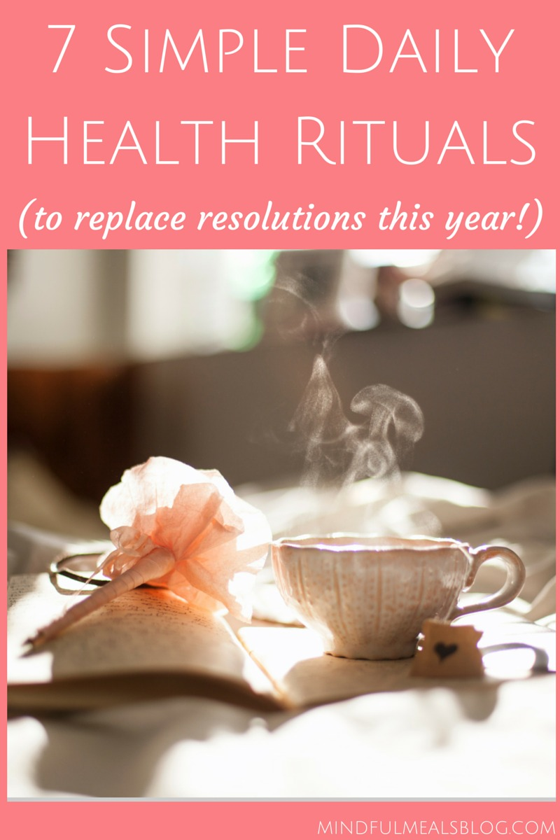 Use Rituals, not Resolutions: 7 Simple Daily Health Rituals