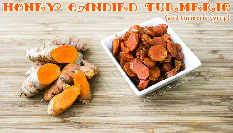 How to Make Honey Candied Turmeric and Turmeric Syrup