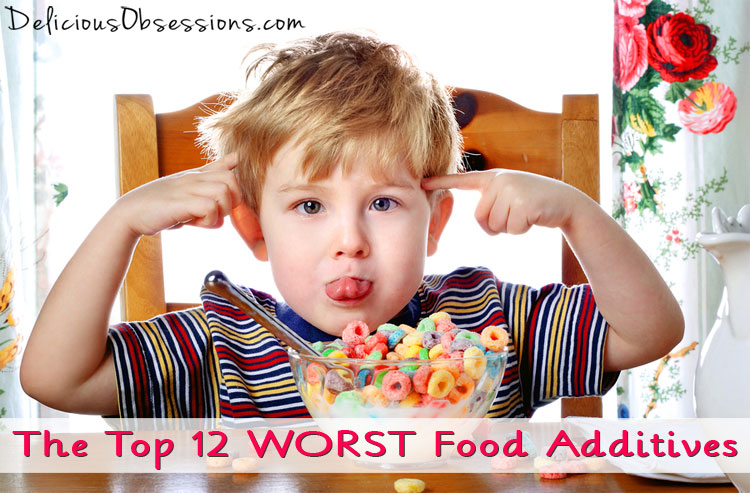 The Top 12 Worst Food Additives (are you eating any of these?)