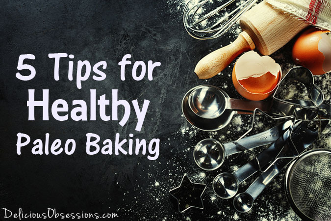 5 Tips for Healthy Paleo Baking