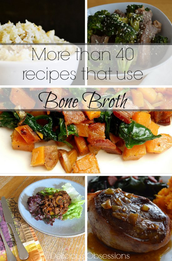 More than 40 recipes that use bone broth...and not one of them is soup.