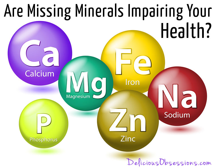 Are Missing Minerals Impairing Your Health?