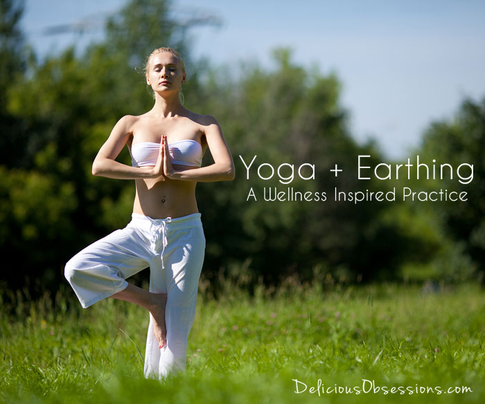 Yoga and Earthing:  A Wellness Inspired Practice