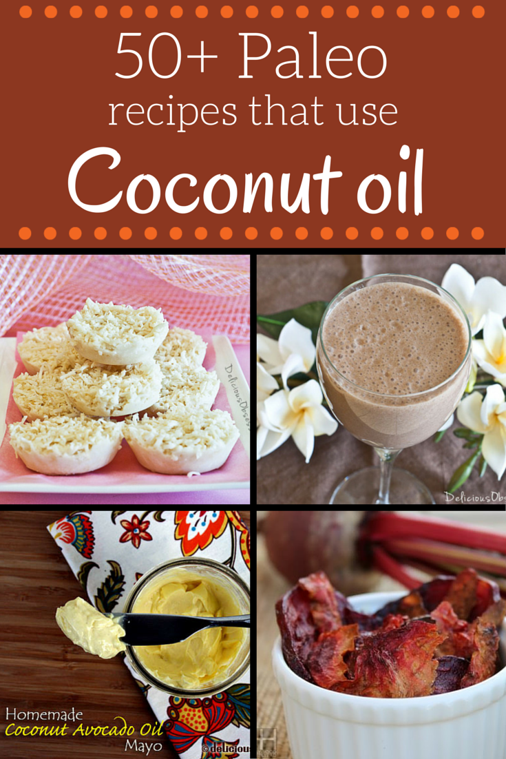 50+ Paleo Recipes That Use Coconut Oil