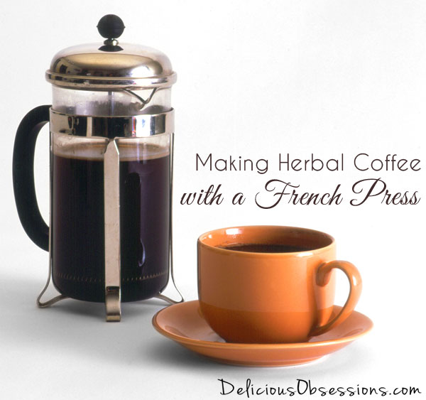 """How to Brew Herbal """"Coffee"""" using a French Press (grain-free, gluten-free, and caffeine-free) // deliciousobsessions.com"""