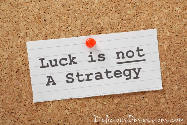 Why Luck Has Nothing to Do with Being Successful in Life // deliciousobsessions.com