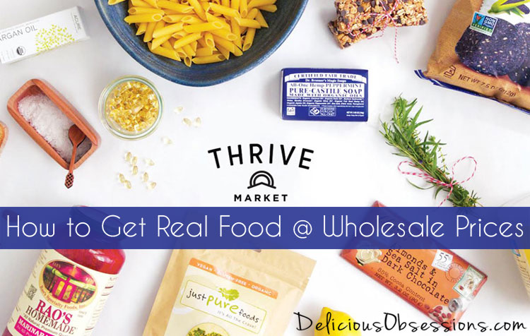 How to Get Real Food at Wholesale Prices :: Thrive Market Review // deliciousobsessions.com