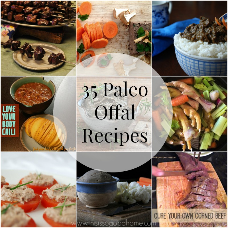 35 Paleo Offal Recipes (Offal Isn't Awful!)