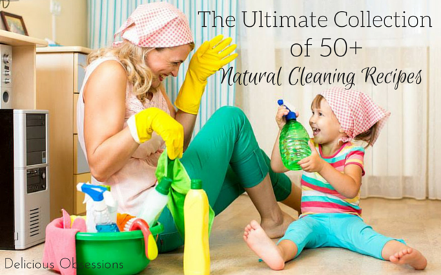 The ultimate collection of 50+ natural cleaning recipes