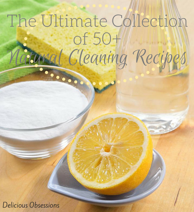 50+ Natural & Non-Toxic Cleaning Recipes (the The Ultimate Collection!)