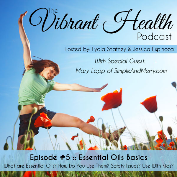 The VH Podcast, Episode 5: Essential Oils Basics // deliciousobsessions.com