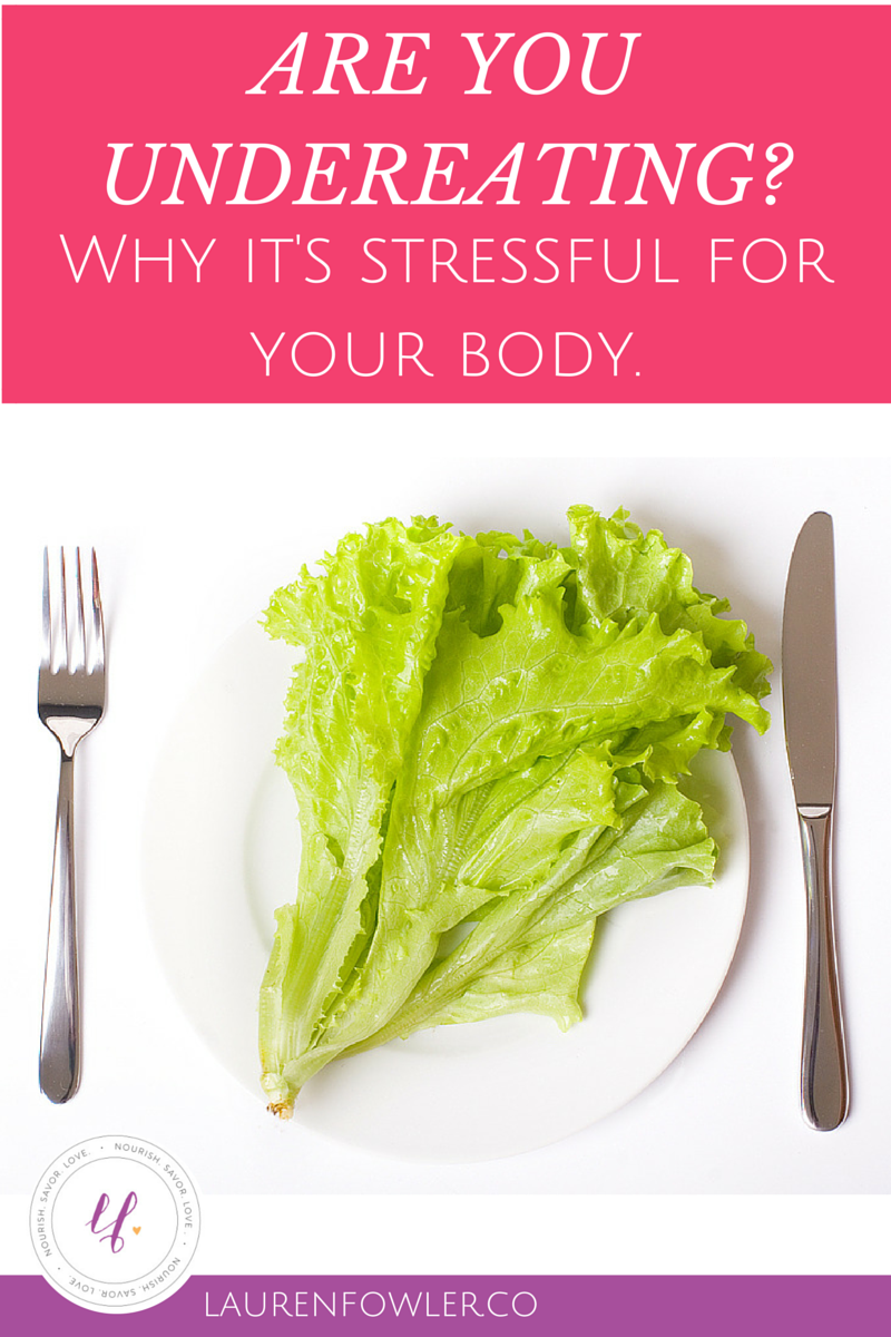 Are you Undereating? Why it's Stressful for your Body