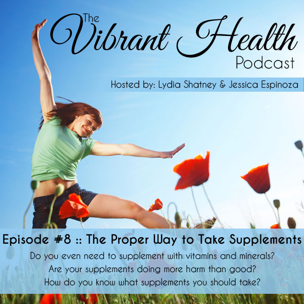 The VH Podcast, Episode 8: Can We Please Stop with the Willy Nilly Supplementation? // deliciousobsessions.com